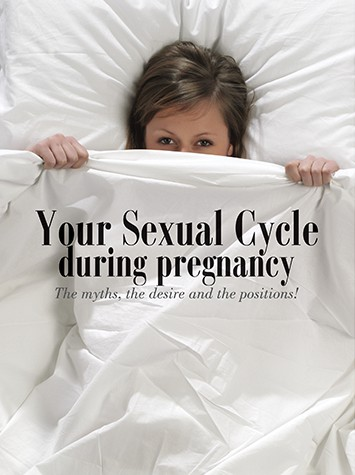 Your Sexual Cycle During Pregnancy: The Myths, the Desire