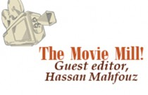 The Movie Mill! Guest editor, Hassan Mahfouz