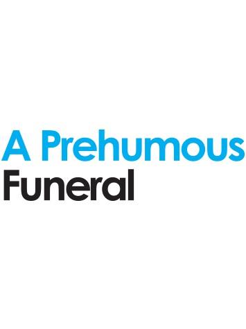 A Prehumous Funeral