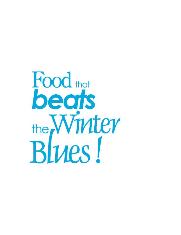 Food that Beats the Winter Blues!