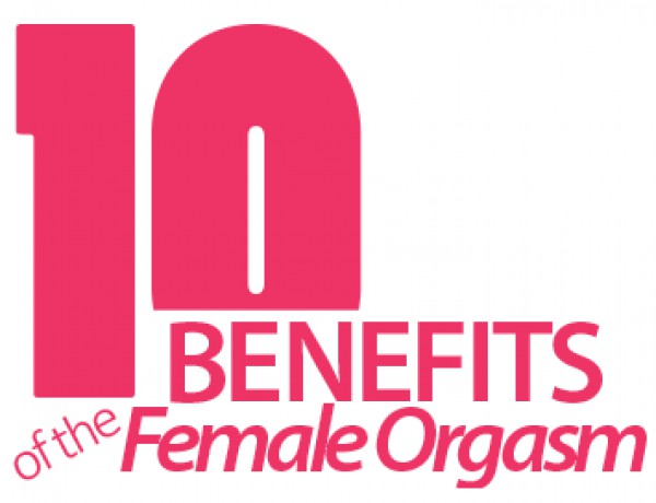 benefits of female orgasms Benefits of the Female Orgasm – What Women Want.