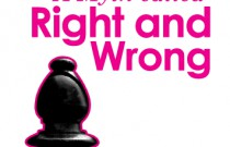 A Myth Called Right and Wrong