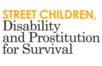 Street Children, Disability and Prostitution for Survival