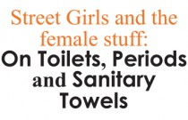 Street Girls and the Female Stuff: On Toilets, Periods and Sanitary Towels