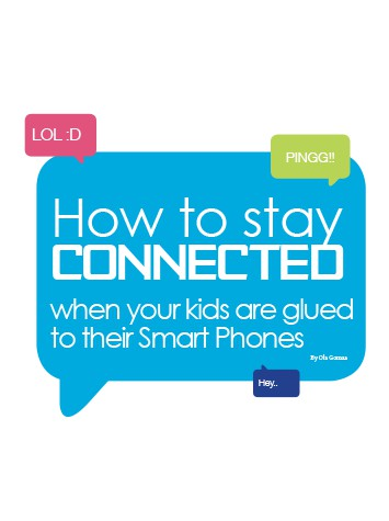 How to Stay Connected when your Kids are Glued to their Smart Phones