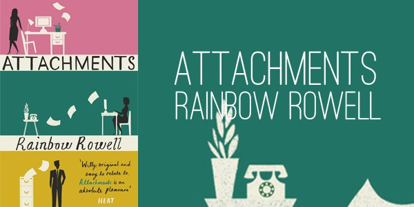 A Book Review for Attachments by Rainbow Rowell